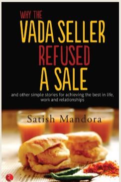 WHY THE VADA SELLER REFUSED A SALE AND OTHER SIMPLE STORIES FOR ACHIEVING THE BEST IN LIFE, WORK AND RELATIONSHIPS
