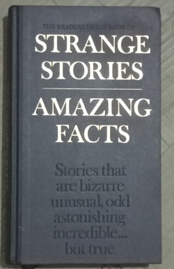 Reader's Digest Book of Strange Stories Amazing Facts